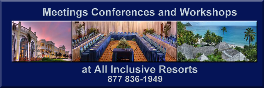 Meetings, Conferences and Workshops at All-Inclusive Resorts